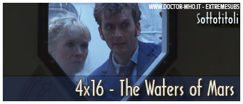Doctor Who sottotitoli - 4x16 - The Waters of Mars