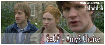 Doctor Who sottotitoli - 5x07 -Amy's Choice