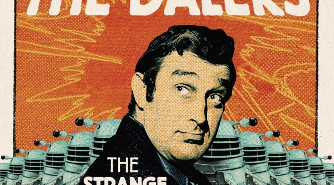The Man Who Invented the Daleks - The Strange Worlds of Terry Nation